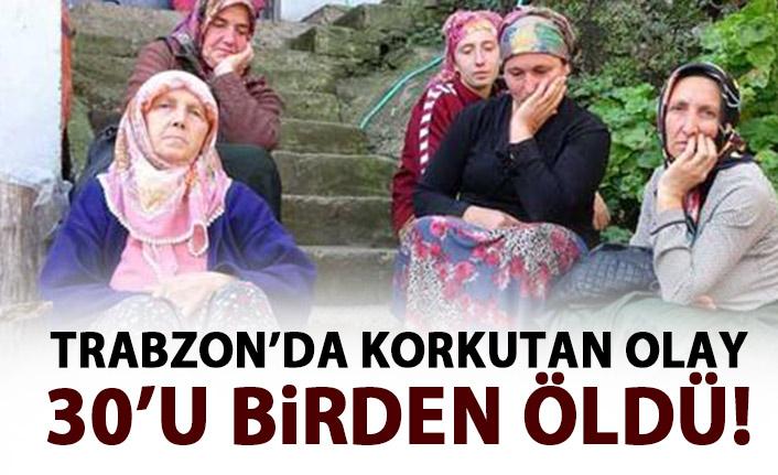 Trabzon'da korkutan olay! 30'u birden öldü!