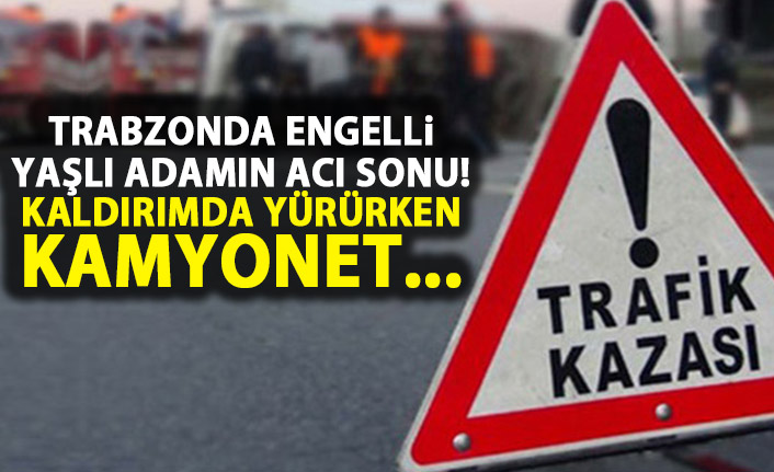 Trabzon'da Engelli yaşlı adam feci sonu! Kamyonet altında kaldı!