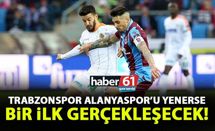 Trabzonspor Alanya'yı yenerse bir ilk olacak!