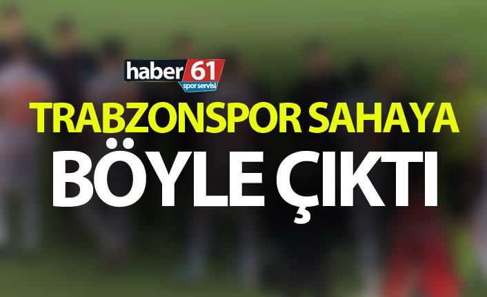 Trabzonspor sahaya böyle çıktı