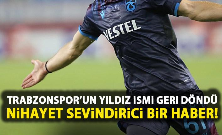 Trabzonspor'un yıldızı geri döndü!