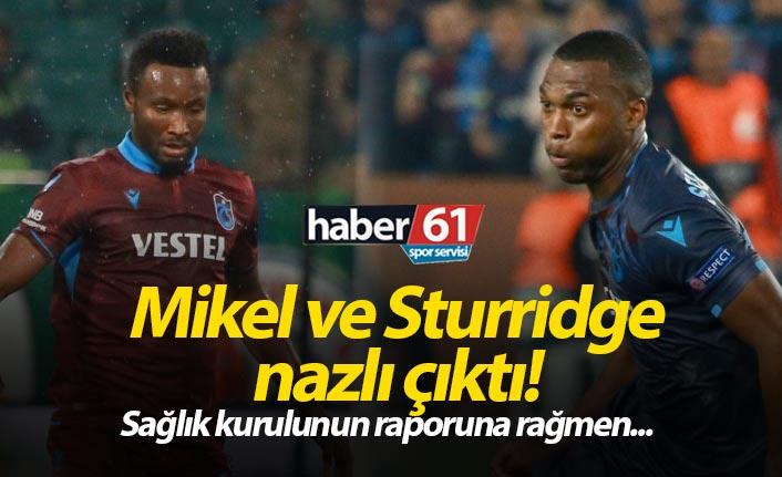 Mikel ve Sturridge nazlı çıktı!