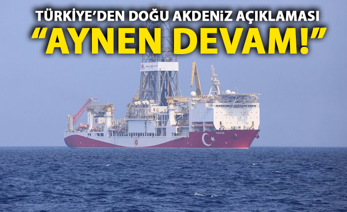 Türkiye'den Doğu Akdeniz açıklaması!