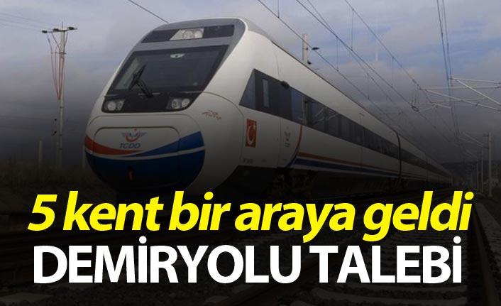 5 kent bir araya geldi - Demiryolu talebi