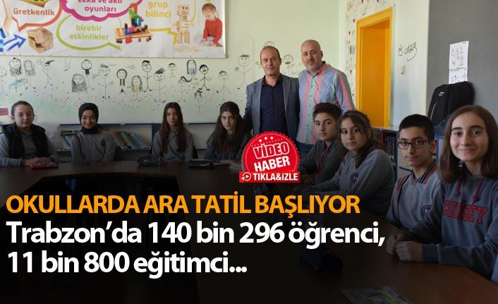 Okullarda ara tatil başlıyor - Trabzon'da 140 bin 296 öğrenci, 11 bin 800 eğitimci...