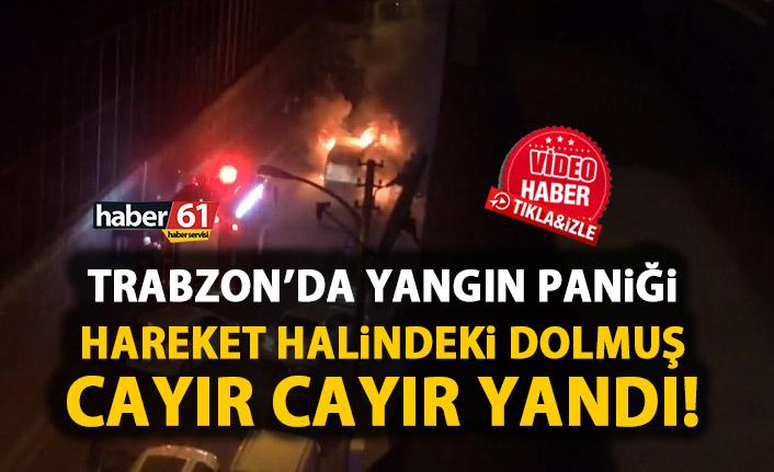 Trabzon'da dolmuşta yangın paniği! Seyir halindeyken bir anda alev aldı!