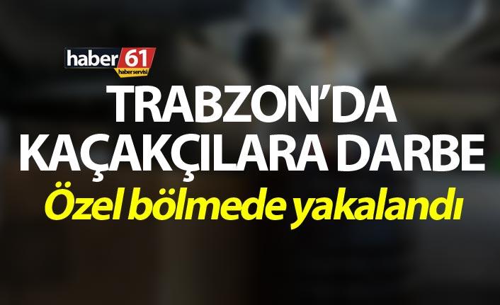 Trabzon'da kaçakçılara darbe – Özel bölmede yakalandı