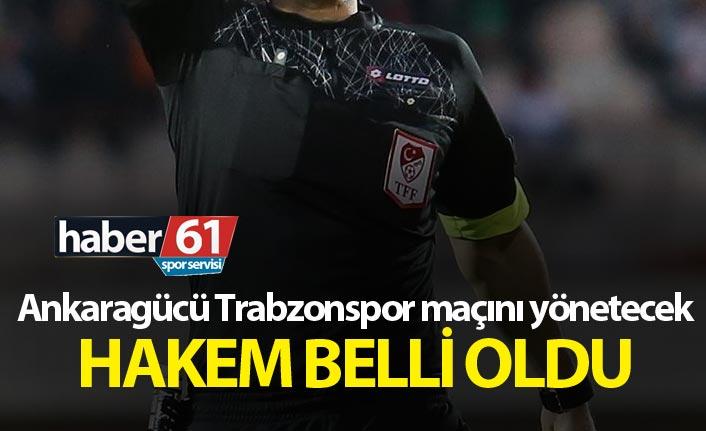 Ankaragücü Trabzonspor maçını yönetecek hakem belli oldu