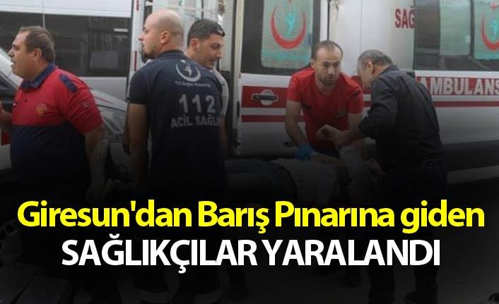 Giresun'dan Barış Pınarına giden sağlıkçılar yaralandı