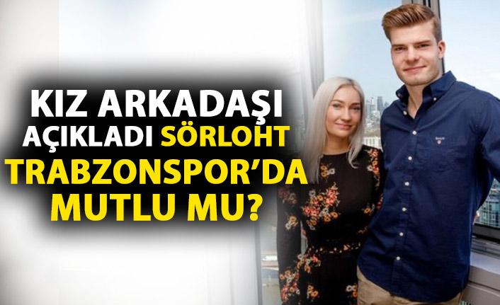 Sörloth'un kız arkadaşı açıkladı! Trabzonspor'da mutlu mu?