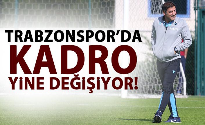 Trabzonspor'da kadro değişiyor