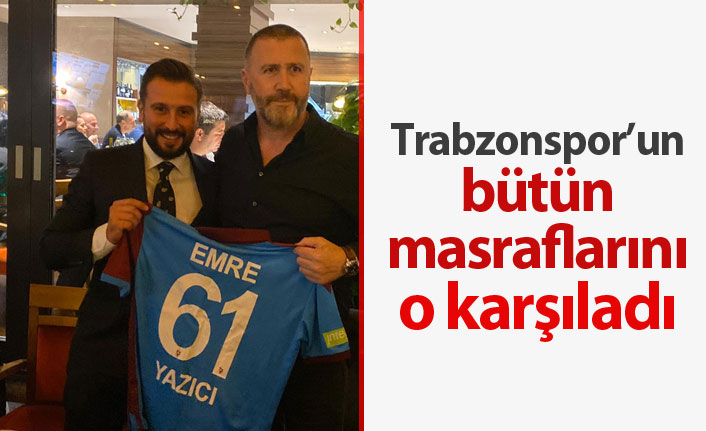 Trabzonspor'un deplasman masraflarını o karşıladı
