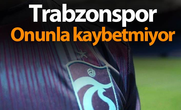 Trabzonspor o gol atınca kaybetmiyor