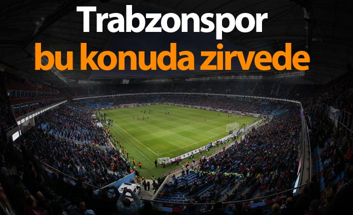 Trabzonspor bu konuda zirvede