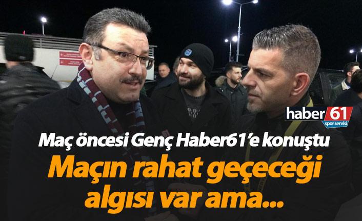 Genç: Şehirde Galatasaray maçının rahat geçeceği algısı oluştu