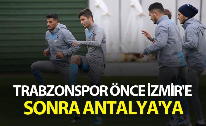 Trabzonspor önce İzmir'e sonra Antalya'ya