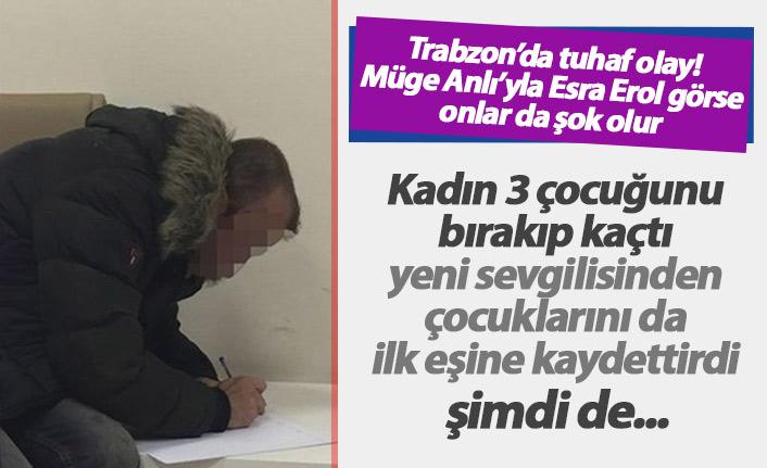 Trabzon'da tuhaf olay! 2 çocuğun kendisinin olduğunu ispatlamaya çalışıyor