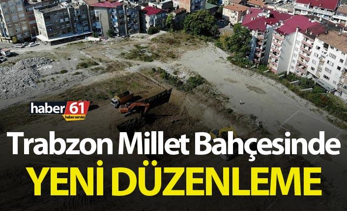 Trabzon Millet Bahçesinde yeni düzenleme
