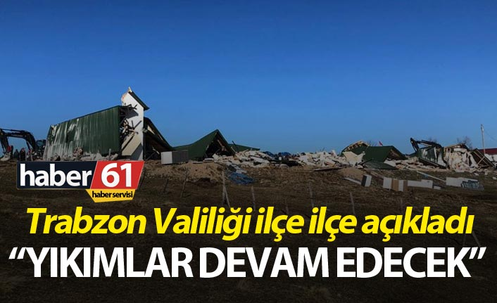 Trabzon Valiliği'nden yaylalardaki yapıların yıkımı ile ilgili açıklama