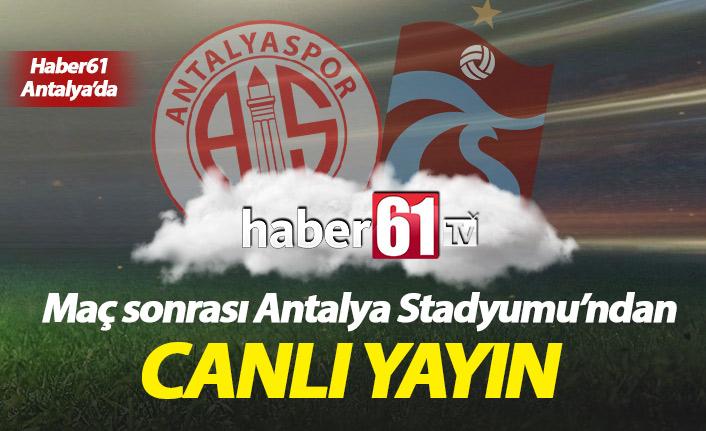 Antalyaspor Trabzonspor maç sonrası canlı yayın