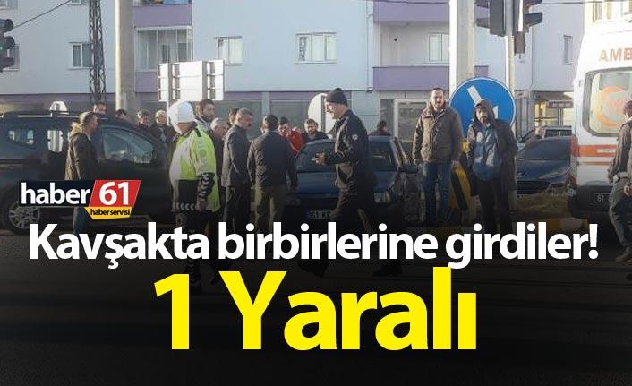 Trabzon'da kavşakta birbirlerine girdiler! 1 yaralı