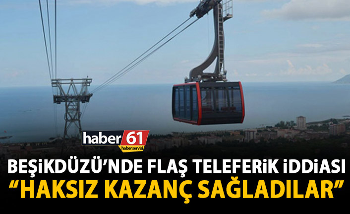 Beşikdüzü'nde flaş teleferik iddiası: İYİ Parti ve CHP teleferik firmasına haksız kazanç sağladılar!