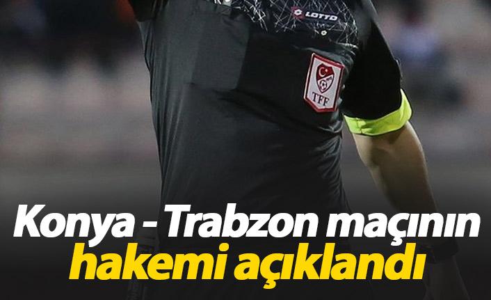 Konyaspor Trabzonspor maçının hakemi açıklandı