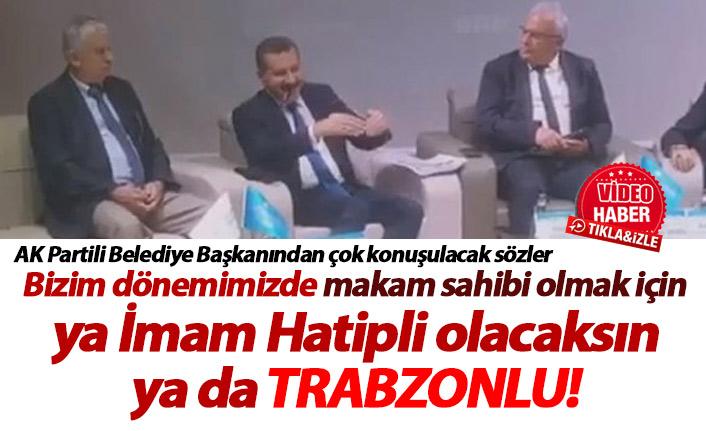 """""""Bizim dönemimizde ya imam hatipli olacaksın ya da Trabzonlu"""""""