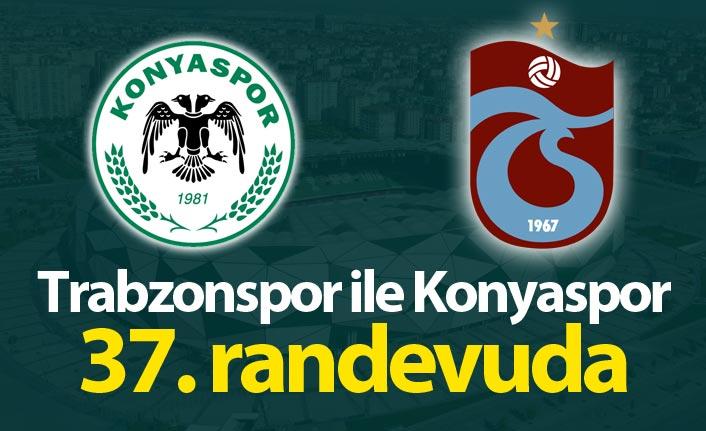 Trabzonspor ile Konyaspor 37. randevuda