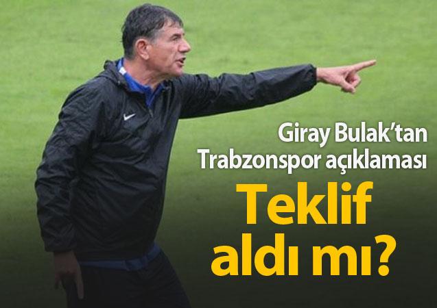 Giray Bulak'tan Trabzonspor açıklaması