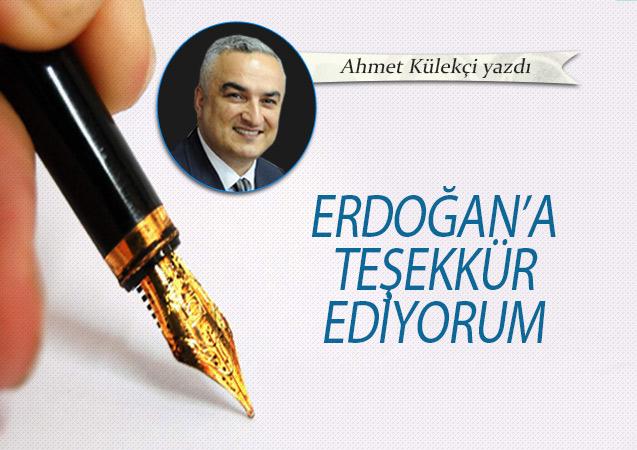 Erdoğan'a teşekkür ediyorum