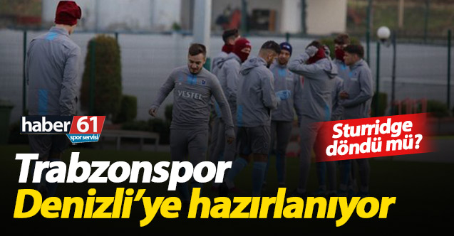 Trabzonspor Denizlispor maçına hazırlanıyor