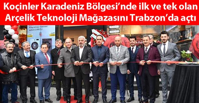 Koçinler Arçelik Teknoloji Mağazasını Trabzon'da açtı