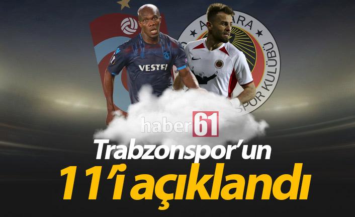 Trabzonspor'un Gençlerbirliği 11'i açıklandı
