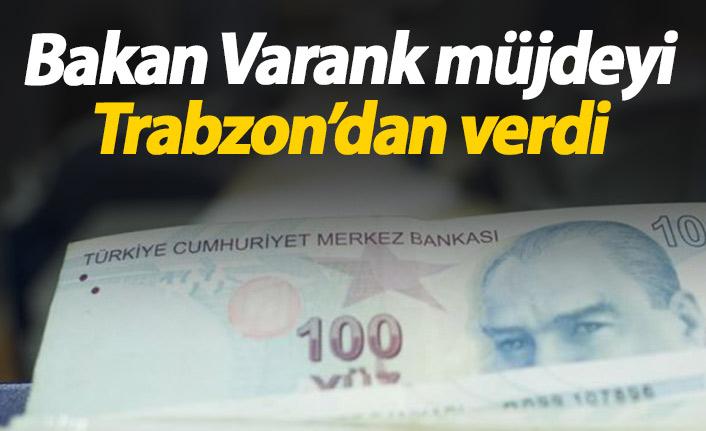 Bakan Varank müjdeyi Trabzon'dan verdi