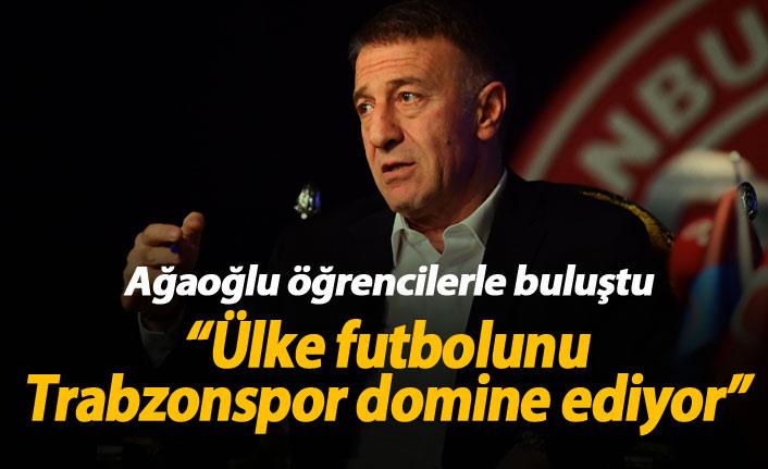 Ağaoğlu: Trabzonspor ülke futbolunu domine ediyor