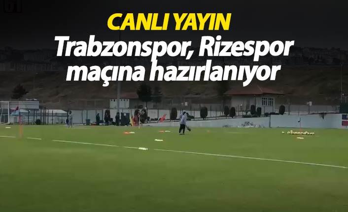Trabzonspor Rize maçına hazırlanıyor - Canlı Yayın