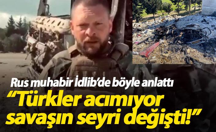 Rus muhabir böyle anlattı: Türkler acımıyor, savaşın seyri değişti