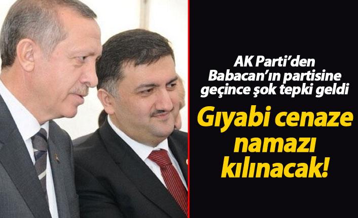 AK Parti'den Babacan'ın partisine geçince cenaze namazını kılacaklar!