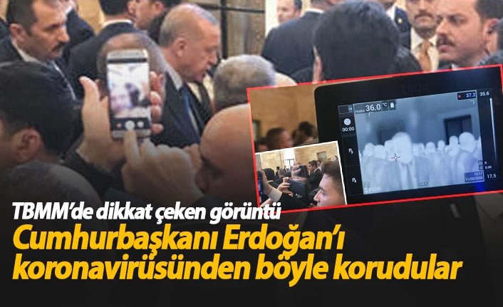 Cumhurbaşkanı Erdoğan'ı koronavirüsünden böyle korudular