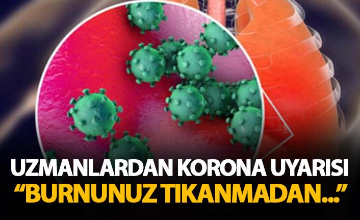Koronavirüs için dikkat edilmesi gereken bir belirti daha! Burun tıkanmadan...