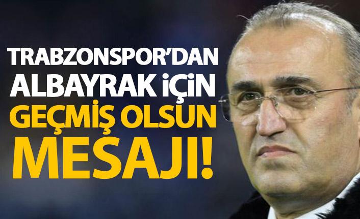 Trabzonspor'dan Galatasaray'a geçmiş olsun mesajı