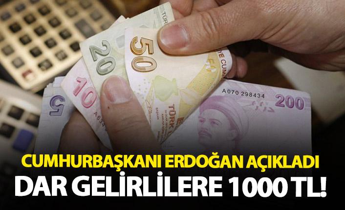 Cumhurbaşkanı Erdoğan açıkladı! Dar gelirli ailelere 1000 TL!