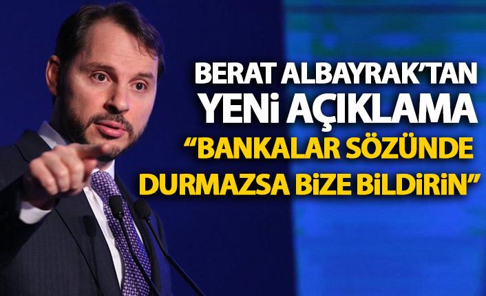 Berat Albayrak: Bankaların verdiği sözlerin takipçisiyiz