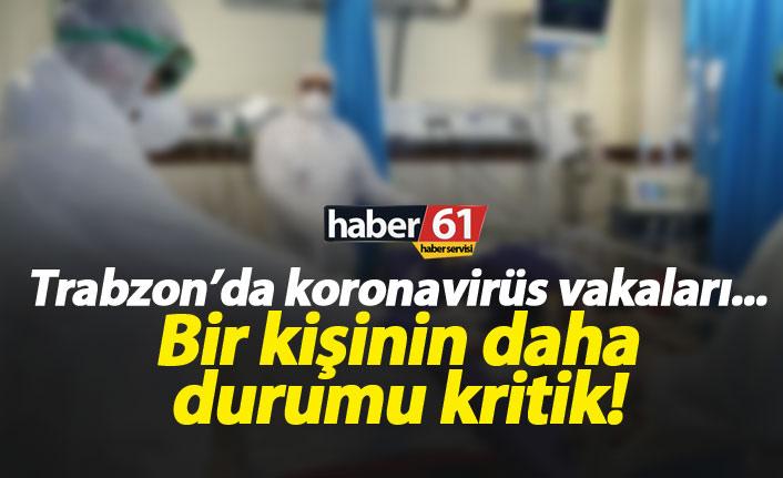 Trabzon'da koronavirüs hastası bir kişinin durumu kritik