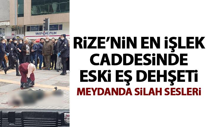 Rize'de sokak ortasında silahlı saldırı! Eski eşini vurdu