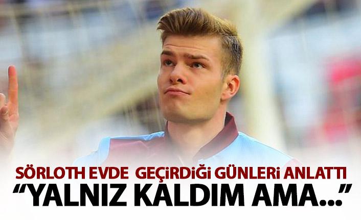 Trabzonspor'un yıldızı Sörloth'tan karantina açıklaması! Neler yaptığını anlattı