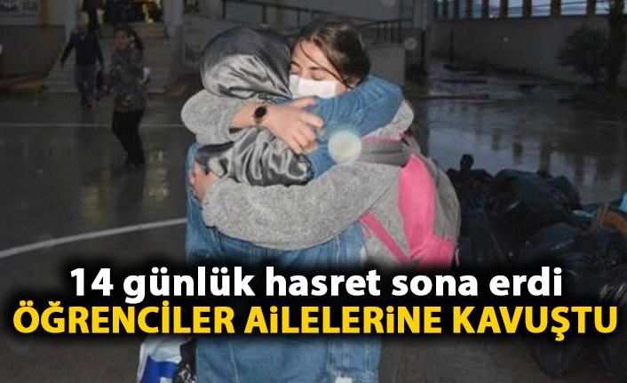 14 günlük karantina süresi sona erdi! Öğrenciler ailelerine kavuştu