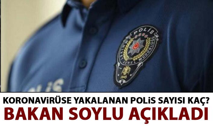 Koronavirüse yakalanan polis sayısı ne kadar? Bakan soylu açıkladı!