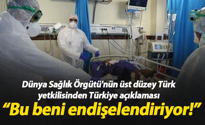 Dünya Sağlık Örgütü'nün Türk yetkilisinden Türkiye açıklaması : Beni endişelendiriyor